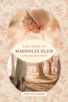 The Road to Magnolia Glen, Paperback Book
