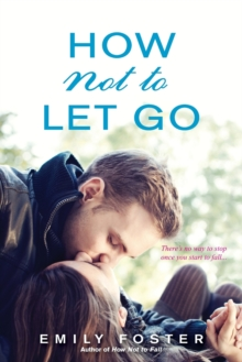 How Not to Let Go, Paperback Book