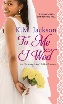 To Me I Wed : An Unconventional Brides Romance, Paperback Book