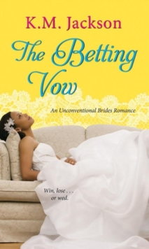 The Betting Vow : An Unconventional Brides Romance, Paperback Book