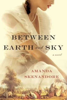 Between Earth and Sky, Paperback / softback Book