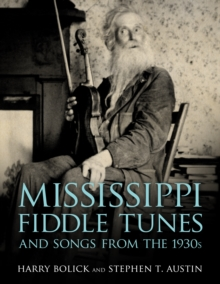 Mississippi Fiddle Tunes and Songs from the 1930s, EPUB eBook