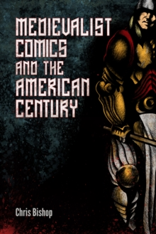Medievalist Comics and the American Century, PDF eBook
