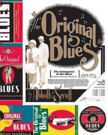 The Original Blues : The Emergence of the Blues in African American Vaudeville, Hardback Book