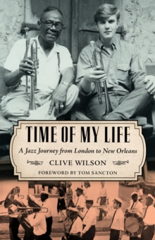 Time of My Life : A Jazz Journey from London to New Orleans, PDF eBook