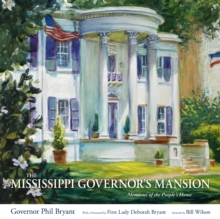 The Mississippi Governor's Mansion : Memories of the People's Home, EPUB eBook