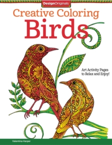 Creative Coloring Birds : Art Activity Pages to Relax and Enjoy!, Paperback / softback Book