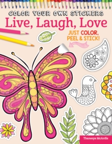 Color Your Own Stickers Live, Laugh, Love, Paperback / softback Book
