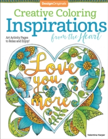 Creative Coloring Inspirations from the Heart : Art Activity Pages to Relax and Enjoy!, Paperback Book