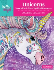 Hello Angel Unicorns, Mermaids & Other Mythical Creatures Coloring Collection, Paperback Book