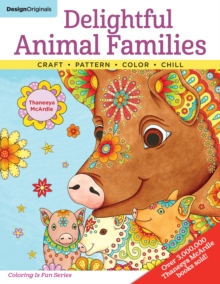 Delightful Animal Families : Craft - Pattern - Color - Chill, Paperback Book