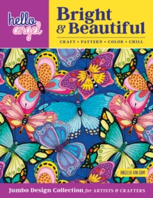 Hello Angel Bright & Beautiful Jumbo Design Collection for Artists & Crafters : Craft, Pattern, Color, Chill, Paperback Book
