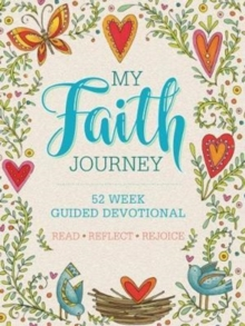 My Faith Journey : 52 Week Guided Devotional, Paperback Book