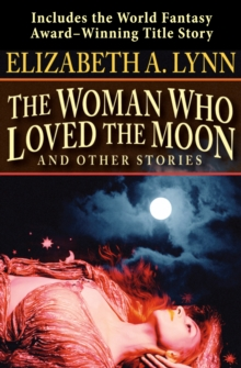 The Woman Who Loved the Moon : And Other Stories, EPUB eBook