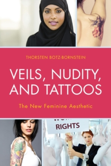 Veils, Nudity, and Tattoos : The New Feminine Aesthetics, Paperback Book