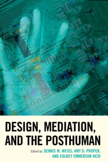 Design, Mediation, and the Posthuman, Paperback Book