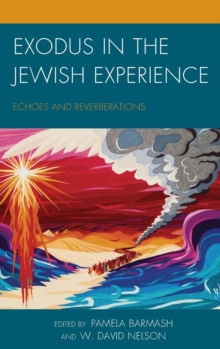 Exodus in the Jewish Experience : Echoes and Reverberations, Hardback Book