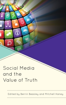 Social Media and the Value of Truth, Paperback Book