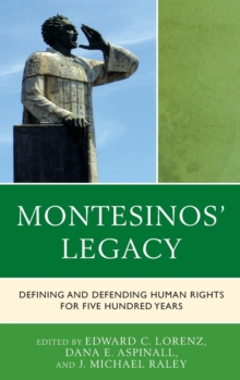 Montesinos' Legacy : Defining and Defending Human Rights for Five Hundred Years, Hardback Book
