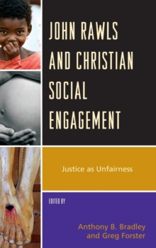 John Rawls and Christian Social Engagement : Justice as Unfairness, Hardback Book