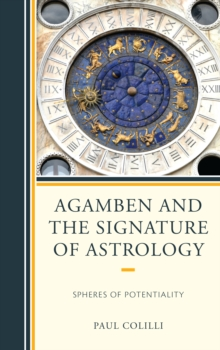 Agamben and the Signature of Astrology : Spheres of Potentiality, Hardback Book