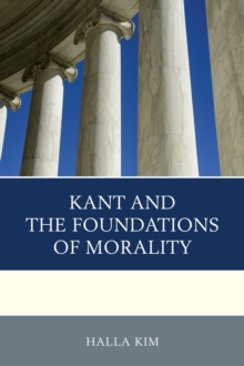 Kant and the Foundations of Morality, Paperback Book