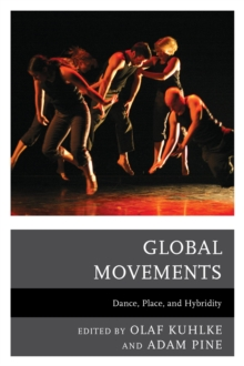 Global Movements : Dance, Place, and Hybridity, Paperback Book