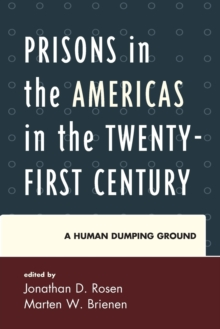 Prisons in the Americas in the Twenty-First Century : A Human Dumping Ground, Paperback Book