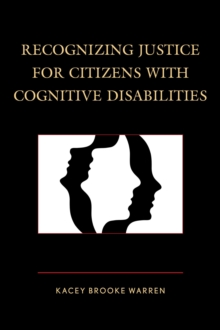 Recognizing Justice for Citizens with Cognitive Disabilities, Paperback Book