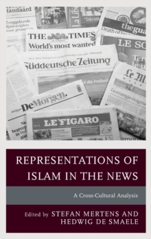 Representations of Islam in the News : A Cross-Cultural Analysis, Hardback Book