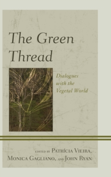 The Green Thread : Dialogues with the Vegetal World, Hardback Book