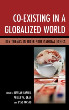 Co-Existing in a Globalized World : Key Themes in Inter-Professional Ethics, Paperback Book