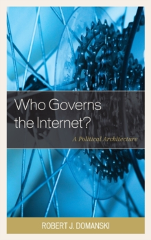 Who Governs the Internet? : A Political Architecture, Hardback Book
