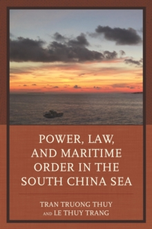 Power, Law, and Maritime Order in the South China Sea, Paperback Book
