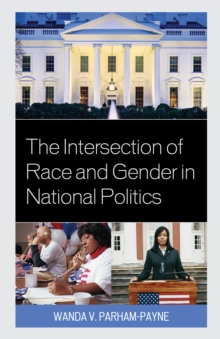 The Intersection of Race and Gender in National Politics, Hardback Book