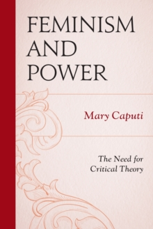 Feminism and Power : The Need for Critical Theory, Paperback Book