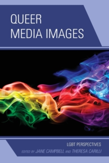 Queer Media Images : Lgbt Perspectives, Paperback Book