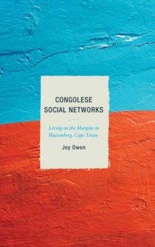 Congolese Social Networks : Living on the Margins in Muizenberg, Cape Town, Hardback Book