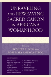 Unraveling and Reweaving Sacred Canon in Africana Womanhood, Hardback Book