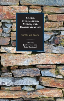 Social Inequalities, Media, and Communication : Theory and Roots, Hardback Book