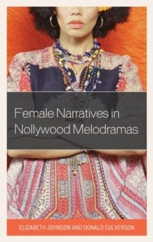 Female Narratives in Nollywood Melodramas, Hardback Book