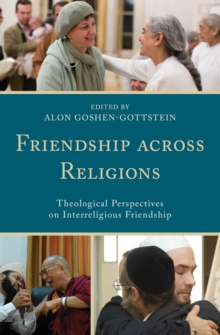 Friendship Across Religions : Theological Perspectives on Interreligious Friendship, Hardback Book