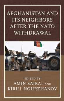 Afghanistan and its Neighbors After the NATO Withdrawal, Hardback Book