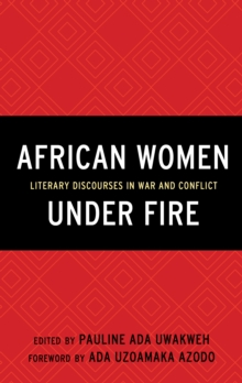 African Women Under Fire : Literary Discourses in War and Conflict, Hardback Book