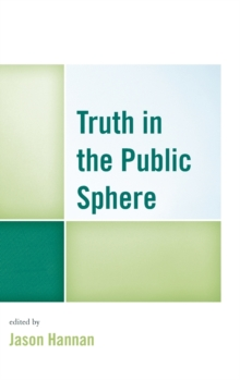 Truth in the Public Sphere, Hardback Book