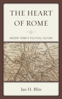 The Heart of Rome : Ancient Rome's Political Culture, Paperback Book