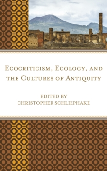 Ecocriticism, Ecology, and the Cultures of Antiquity, Hardback Book