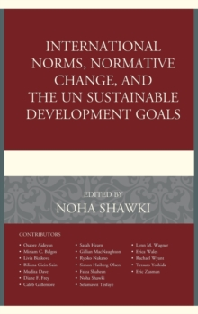 International Norms, Normative Change, and the UN Sustainable Development Goals, Hardback Book