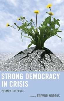 Strong Democracy in Crisis : Promise or Peril?, Hardback Book