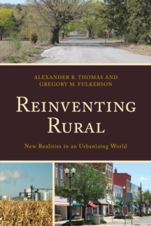 Reinventing Rural : New Realities in an Urbanizing World, Hardback Book